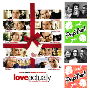 Love Actually x Pop This! Podcast Taping