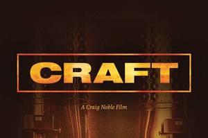 CRAFT Movie Premiere & VIP Tasting **Buy VIP tickets here**