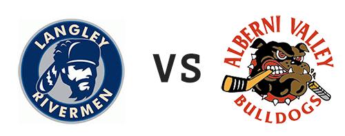 Langley Rivermen vs Alberni Valley Bulldogs