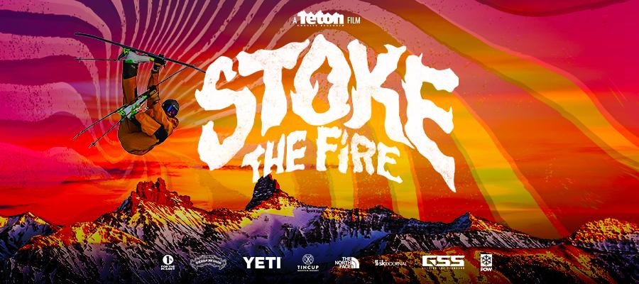 Teton Gravity Research Presents: Stoke The Fire