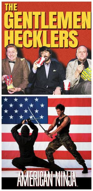 The Gentlemen Hecklers Present: American Ninja